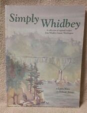 SIMPLY WHIDBEY Recipe Collection Cookbook Island Washington State MOORE SKINNER
