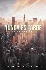 Aquí y Ahora: Nunca Es Tarde : Todavía Queda Mucho Por Vivir by Javier...