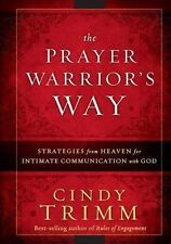 The Prayer Warrior's Way: Strategies from Heaven for Intimate Communication with
