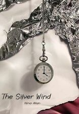 NEW The Silver Wind: Four Stories of Time Disrupted by Nina Allan
