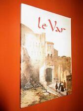 Le Var, historique et topographique. Annales du Sud-Est Varois. Tome XIX.