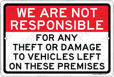 "We Are Not Responsible For Theft Damage To Vehicles Aluminum 12"" x 8"" Metal Sign"