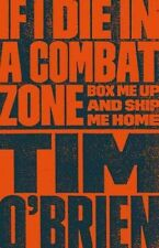 If I Die in a Combat Zone: Box Me Up and Ship Me Home by Tim O'Brien (Paperback, 1999)