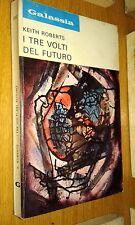 GALASSIA # 202-KEITH ROBERTS-I TRE VOLTI DEL FUTURO-LA TRIBUNA-FANTASCIENZA-SR31