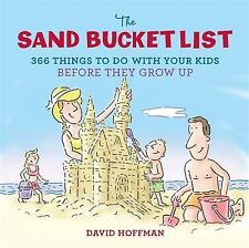 The Sand Bucket List: 366 Things to Do With Your Kids Before They Grow Up, Very