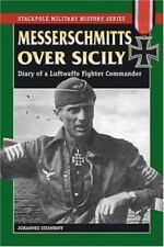 Messerschmitts Over Sicily - Luftwaffe Fighter Commander Diary