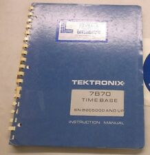 TEKTRONIX 7B70 TIME BASE INSTRUCTION MANUAL SN B250000 & UP 070-1579-00
