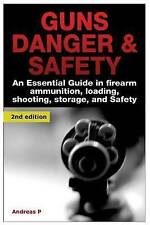 Guns Danger & Safety: An Essential Guide in Firearm Ammunition ? Loading, Shooti
