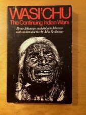 Wasi'chu : The Continuing Indian War by Bruce Johansen; Roberto Maestas