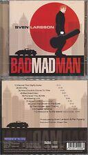 Sven Larsson - Bad Mad Man, AOR, Street Talk, Xinema, Göran Edman, Lionville