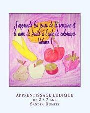 J'apprends les Jours de la Semaine et le Nom de Fruits à l'aide de Coloriages...