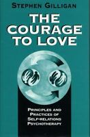 The Courage to Love: Principles and Practices of Self-Relations Psychotherapy...