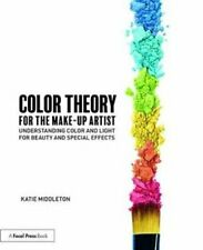 Color Theory for the Makeup Artist Understanding Color and Ligh... 9781138095250