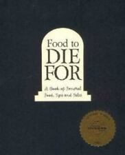 Food to Die For: A Book of Funeral Food, Tips, and Tales From the Old City Cemet