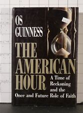 The American Hour : A Time of Reckoning & the Once and Future Role of Faith 1992