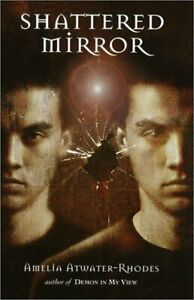 Shattered Mirror (Den of Shadows) Atwater-Rhodes, Amelia