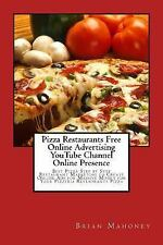 Pizza Restaurants Free Online Advertising YouTube Channel Online Presence :...