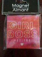 """Magnet Aimant """"Girl Boss #GRLPWR"""" upc 639277536549"""