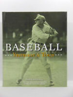 Baseball Yesterday and today Hardcover book 2006 first edition