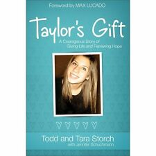 Taylor's Gift: A Courageous Story of Giving Life and Renewing Hope by Todd Stor