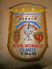 FANION FOOTBALL COUPE DE FRANCE AS MONACO - METZ 1984 ( ref 12 )