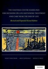 The Hastings Center Guidelines for Decisions on Life-Sustaining Treatment and Ca