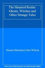 The Haunted Realm: Ghosts, Witches and Other Strange Tales,Simon Marsden,Colin