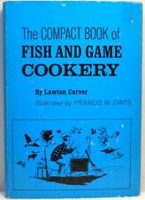 COMPACT BOOK OF FISH & GAME COOKERY Carver Cookbook Recipes Food Hunting Fishing