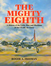 Roger A. Freeman / Mighty Eighth History of the Units Men and Machines of 1993