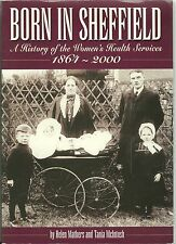 Born in Sheffield: A History of the Women's Health Services 1864 - 2000