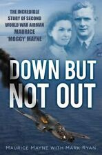 Down But Not Out: The Incredible Story of Second World War Airman Maurice 'Moggy