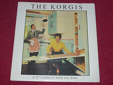 """The Korgis –  If It's Alright With You Baby   orig 1980  UK    7""""  EX"""