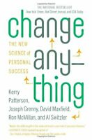 Change Anything: The New Science of Personal Success by Patterson, Kerry Hardcov