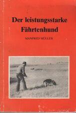 Der leistungsstarke Fährtenhund> Manfred Müller 1. Aufl. 1982