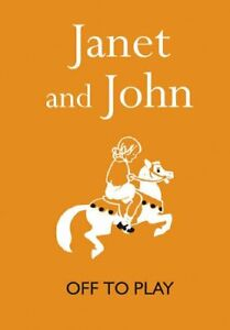 Janet and John: Off to Play (Janet and John Books) by Mabel O'Donnell 1840246154