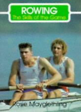 Rowing: Skills of the Game (The Skills of the Game),Rosie Mayglothling