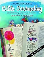 Complete Guide to Bible Journaling: Creative Techniques to Express Your Faith by