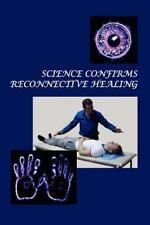 Science Confirms Reconnective Healing: Frontier Science Experiments (volume 1...