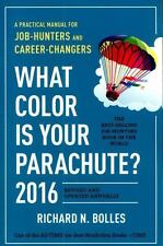 What Color Is Your Parachute? 2016 : A Practical Manual for Job-Hunters and Care