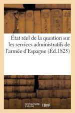 Etat Reel de la Question Sur les Services Administratifs de l'Armee D'Espagne...