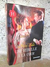 """Une rebelle à la cour, Meriel Fuller 2013, """"Les historiques"""", roman"""
