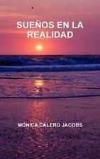 Sue�os en la Realidad by Monica Calero Jacobs (2011, Hardcover)