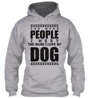 On trend Dog Lover - The More People I Meet Love My Gildan Hoodie Sweatshirt