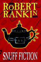 Snuff Fiction, Rankin, Robert, Used; Good Book
