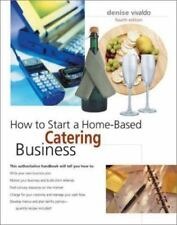 How to Start a Home-Based Catering Business, 4th (Home-Based Business Series)