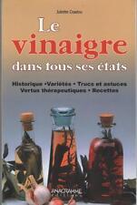 Le Vinaigre dans tous ses Etats VARIETES VERTUS RECETTES - Juliette Coadou