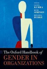 The Oxford Handbook of Gender in Organizations: By Kumra, Savita, Simpson, Ru...