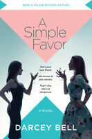 A Simple Favor [Movie Tie-in]: A Novel by Darcy Bell (2018, Paperback)