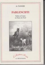 TANGHE Jo. FABLENCHTI - Fables et Contes en Patois du Nord. Suivi d'un glossaire
