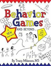 Behavior Games and Beyond : Play Games, Change Behavior by Tracy Milanese...